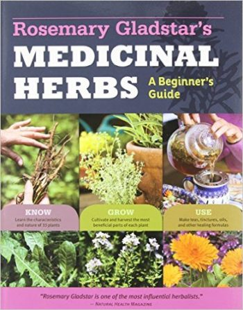 Rosemary Gladstar's Medicinal Herbs A Beginners Guide